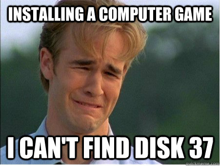 installing a computer game I can't find disk 37 - installing a computer game I can't find disk 37  1990s Problems