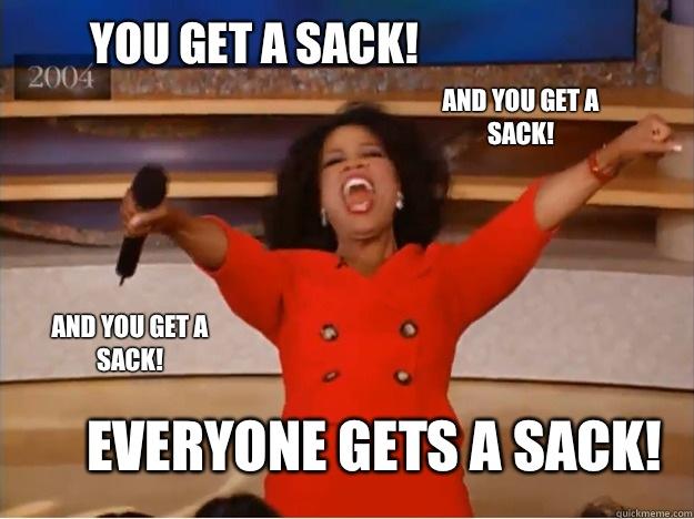 You get a sack!  Everyone gets a sack! And you get a sack!  AND you get a sack!  - You get a sack!  Everyone gets a sack! And you get a sack!  AND you get a sack!   oprah you get a car