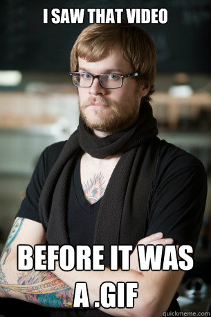 I saw that video before it was a .gif  Hipster Barista