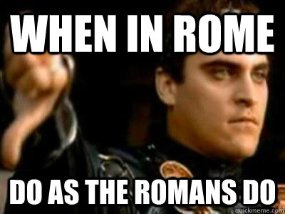 When in rome do as roman do essay