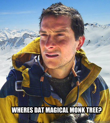 Wheres dat magical monk tree? - Wheres dat magical monk tree?  Misc