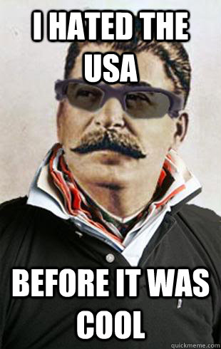 I hated the USA before it was cool
