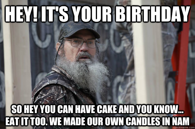 Hey! It's your birthday So Hey you can have cake and you know... eat it too. we made our own candles in Nam - Hey! It's your birthday So Hey you can have cake and you know... eat it too. we made our own candles in Nam  Misc