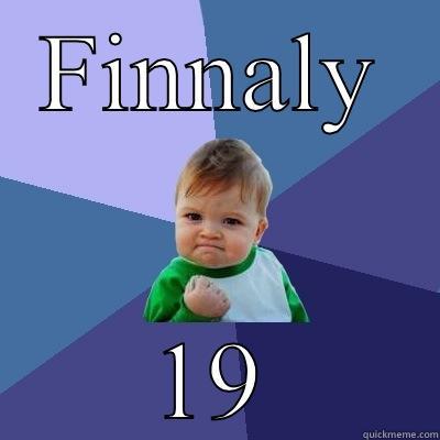 f122bf9394ececb281ec70eeb4d4650a32794cb87348229d92631b58a3d5edec 19th birthday! quickmeme