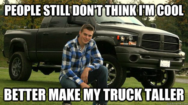 Big Truck Douchebag memes | quickmeme
