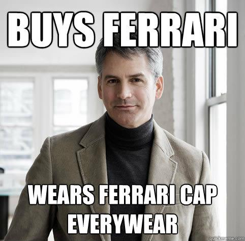 BUYS FERRARI WEARS FERRARI CAP EVERYWEAR - BUYS FERRARI WEARS FERRARI CAP EVERYWEAR  Mid-Life Crisis Man