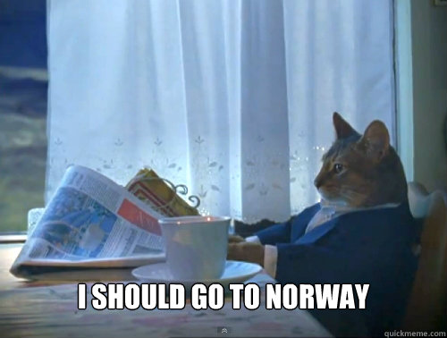 I should go to norway -  I should go to norway  The One Percent Cat