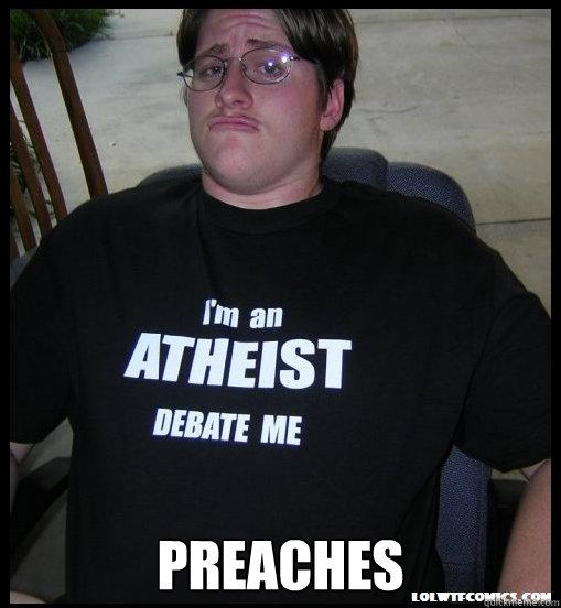 PREACHES -  PREACHES  Scumbag Atheist