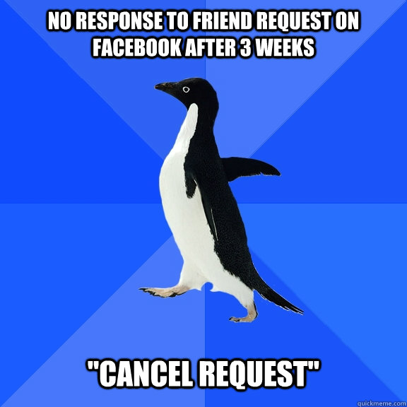 No response to friend request on facebook after 3 weeks
