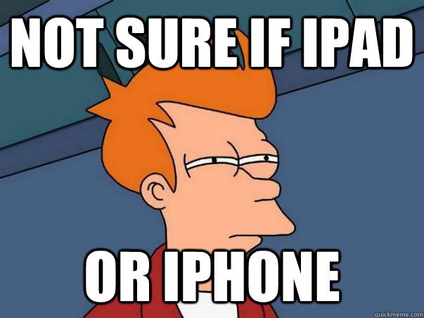 Not sure if iPad or iPhone - Not sure if iPad or iPhone  Not sure if deaf