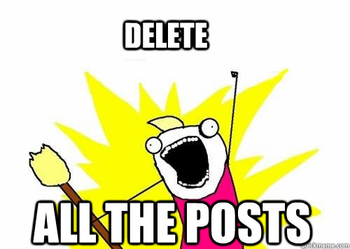 DELETE ALL THE POSTS
