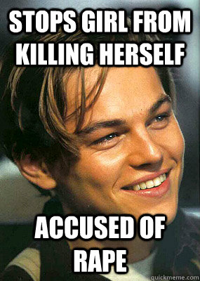 Stops girl from killing herself accused of rape  Bad Luck Leonardo Dicaprio