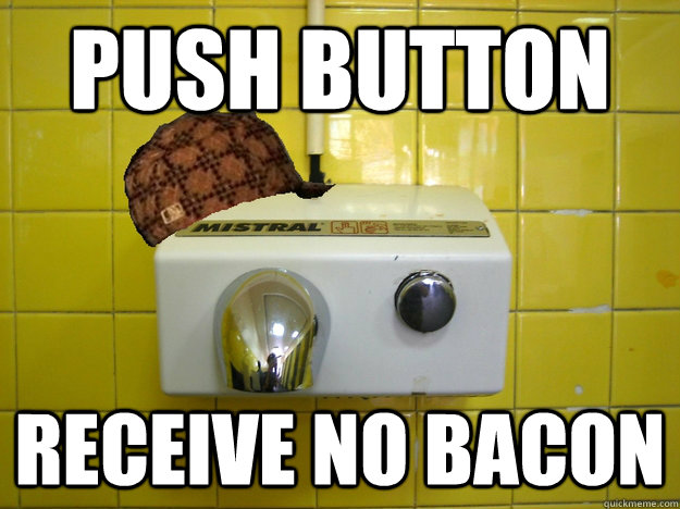 Push button Receive no bacon