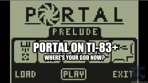 Portal on TI-83+ Where's your god now? - Portal on TI-83+ Where's your god now?  Misc