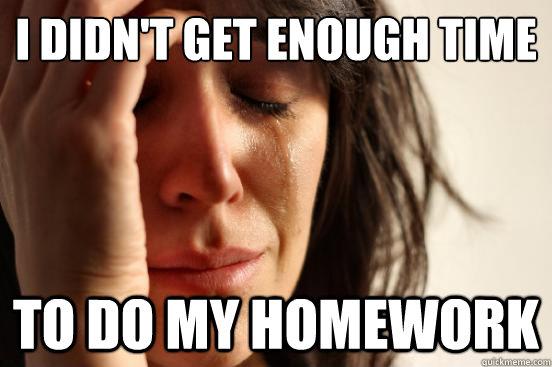 Didn't do my homework