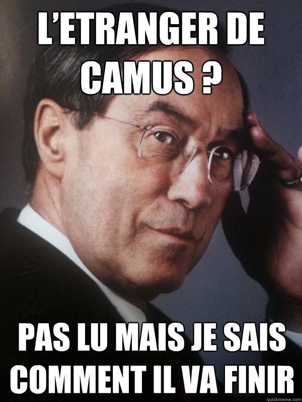L'Etranger de Camus ? Pas lu mais je sais comment il va finir  FNUMP