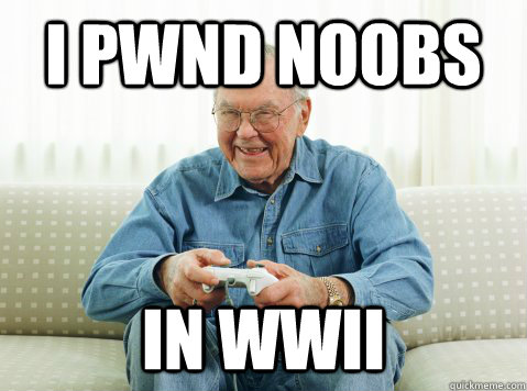 I pwnd noobs in wwii