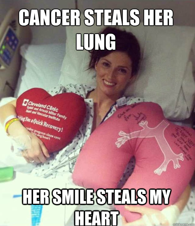 Cancer steals her lung Her smile steals my heart