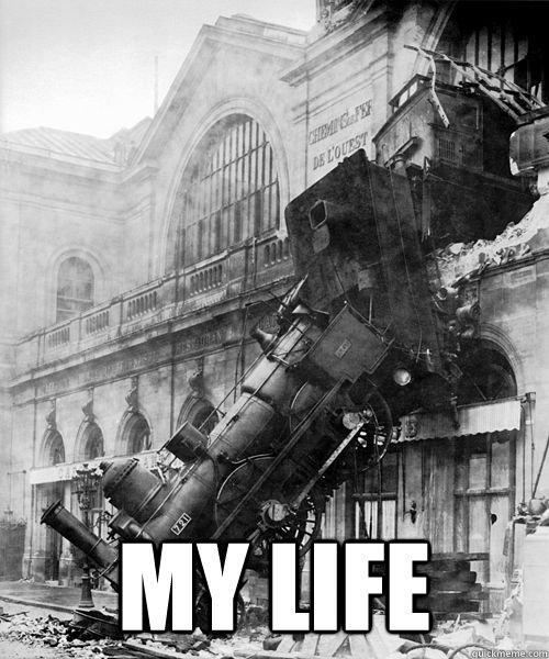 my life  Trainwreck