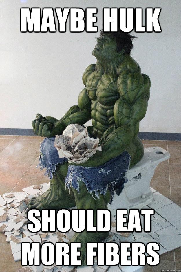 Maybe hulk Should eat more fibers - Maybe hulk Should eat more fibers  toilet hulk
