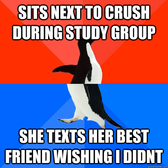 Sits next to crush during study group She texts her best friend wishing I didnt - Sits next to crush during study group She texts her best friend wishing I didnt  Socially Awesome Awkward Penguin