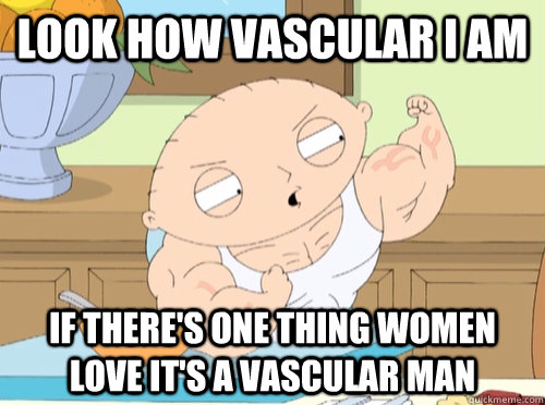 Look how vascular i am if there's one thing women love it's a vascular man