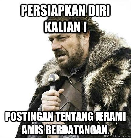 Persiapkan diri kalian ! Postingan tentang Jerami Amis berdatangan.