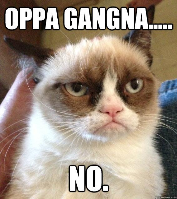 Oppa gangna..... no.