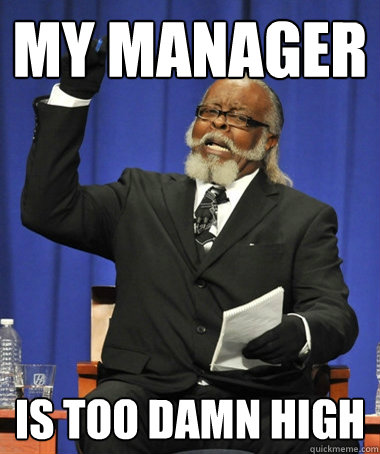 my manager is too damn high - my manager is too damn high  The Rent Is Too Damn High