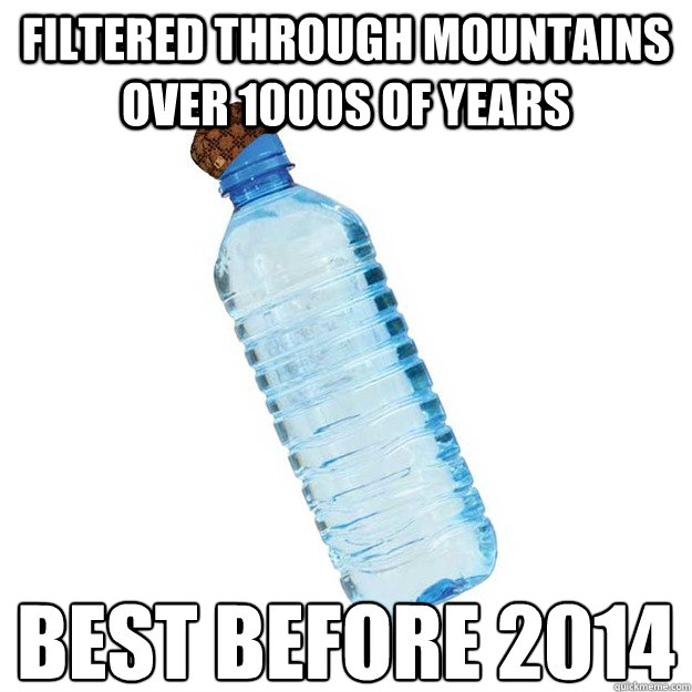 Filtered through mountains over 1000s of years Best Before 2014