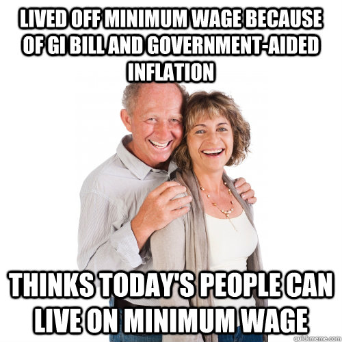 f1e3bb436e47fb0879ae177d5f548ca9634ece129c869cd29847dddef3ecac85 lived off minimum wage because of gi bill and government aided