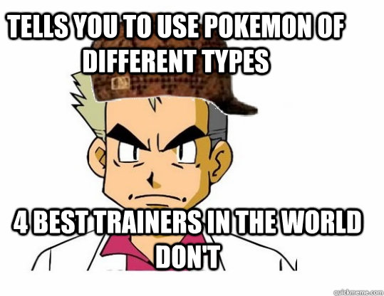 Funny Meme Types : Tells you to use pokemon of different types best
