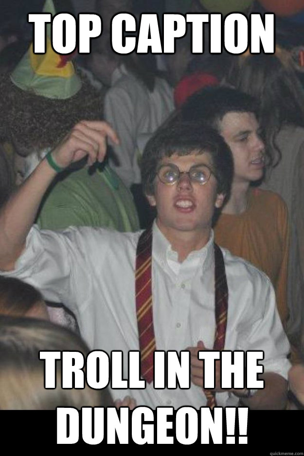 Top caption TROLL IN THE DUNGEON!!  Harry Potter Look Alike