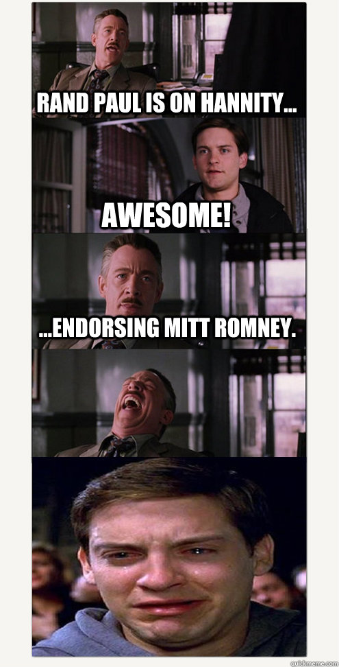 Rand Paul is on Hannity... Awesome! ...endorsing Mitt Romney.
