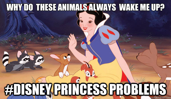 Why do  these animals always  wake me up? #Disney Princess Problems - Why do  these animals always  wake me up? #Disney Princess Problems  Disney Princess Problems