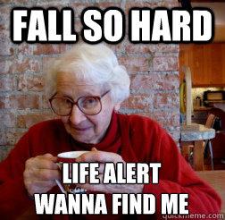 Fall so hard Life alert  wanna find me