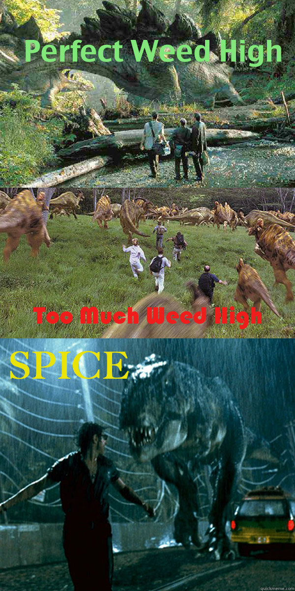 Untitled -   The Jurassic difference between Weed and Spice