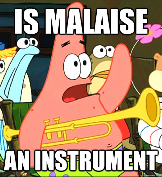 Is malaise an instrument - Is malaise an instrument  Is mayonnaise an instrument
