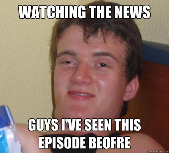 Watching the news Guys I've seen this episode beofre