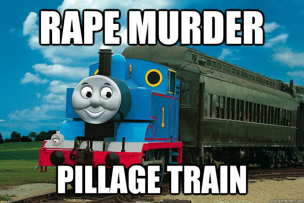 Rape Murder Pillage Train