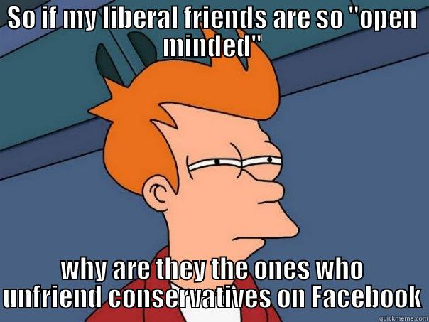SO IF MY LIBERAL FRIENDS ARE SO