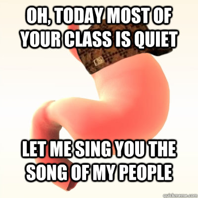 Oh, today most of your class is quiet Let me sing you the song of my people