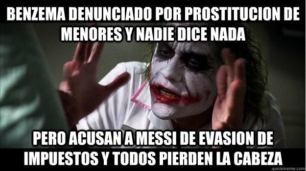Benzema denunciado por prostitucion de menores y nadie dice nada pero acusan a Messi de evasion de impuestos y todos pierden la cabeza  Joker Mind Loss