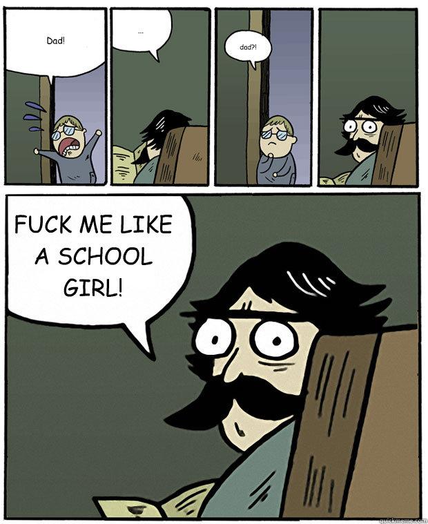Were mistaken, fuck me school girl