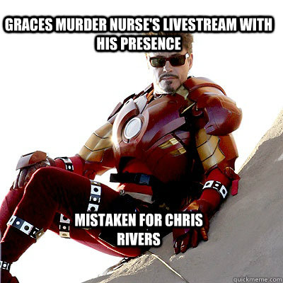 Graces Murder Nurse's LiveStream with his presence Mistaken for Chris Rivers