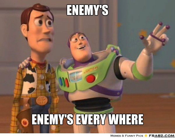 Enemy's enemy's every where - Enemy's enemy's every where  Buzzlightyear