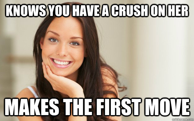 knows you have a crush on her makes the first move - knows you have a crush on her makes the first move  Good Girl Gina