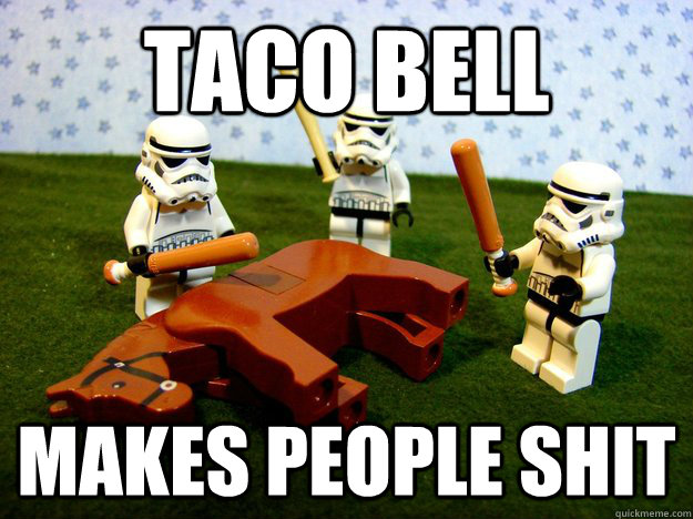 taco bell makes people shit - taco bell makes people shit  Misc