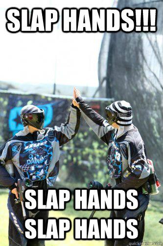 SLap hands!!! slap hands slap hands - SLap hands!!! slap hands slap hands  High Five