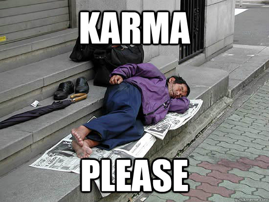 karma please - karma please  Upvote